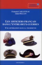 Les officiers de l'entre-deux-guerres - une generation dans la tourmente - Couverture - Format classique