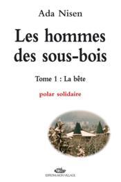 Les Hommes Des Sous-Bois, La Bete, Vol. 1 - Couverture - Format classique