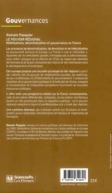 Le pouvoir régional ; mobilisations, décentralisation et gouvernance en France - 4ème de couverture - Format classique