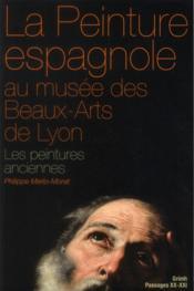 Peinture Espagnole Au Musee Des Beaux Arts Delyon - Couverture - Format classique