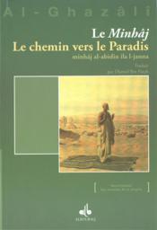 Le minhâj ; le chemin vers le paradis (2e édition) - Couverture - Format classique