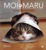 Moi Maru ; chat enrobé - Couverture - Format classique