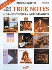 True notes ; 9 grands thèmes et improvisations ; jazz guitar - Couverture - Format classique