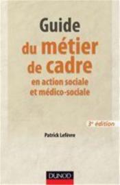 Guide du métier de cadre et responsable de service en action sociale et médico-sociale (3e édition) - Couverture - Format classique