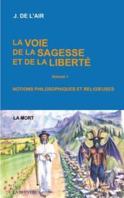 La Voie De La Sagesse Et De La Liberte T.1 ; La Mort - Couverture - Format classique