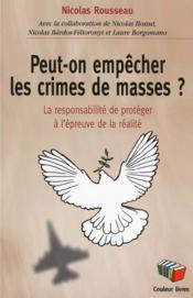 Peut-on empêcher les crimes de masses ? la responsabilité de protéger à l'épreuve de la réalité - Couverture - Format classique