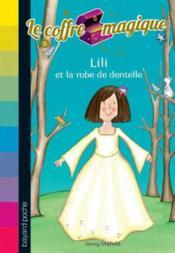 Le coffre magique t.8 ; Lili et la robe de dentelles - Couverture - Format classique