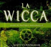 La wicca ; guide pratique individuel - Couverture - Format classique