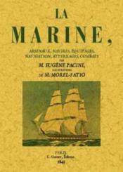 La marine, arsenaux, navires, équipages, navigation, atterrages, combats - Couverture - Format classique