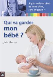 Qui va garder mon bébé ? - Couverture - Format classique