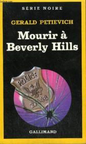 Collection : Serie Noire N° 2016 Mourir A Beverly Hills - Couverture - Format classique