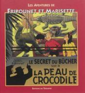 Fripounet et Marisette t.1 ; la peau de crocodile ; le secret du bûcher - Couverture - Format classique