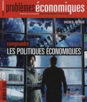 PROBLEMES ECONOMIQUES N.4 ; comprendre les politiques économiques - Couverture - Format classique