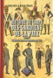 Histoire du corps des gardiens de la paix t.1 ; du Moyen-âge à la commune de 1871 - Couverture - Format classique