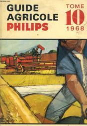 Guide Agricole Philips 1968. Tome 10. - Couverture - Format classique