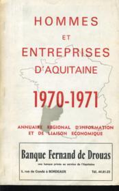 HOMMES ET ENTREPRISES D'AQUITAINE 1970-1971 annuaire regional d'information et de liaison economique - Couverture - Format classique