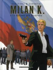 Milan K. t.3 ; la guerre des Silovikis - Couverture - Format classique