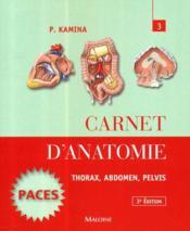 Carnet d'anatomie ; thorax, abdomen, pelvis (3e édition) - Couverture - Format classique