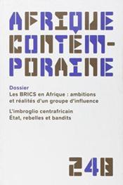 AFRIQUE CONTEMPORAINE N.248 ; les BRICS en Afrique: ambitions et réalités d'un groupe d'influence ; l'imbroglio centrafricain, Etat, rebelles et bandits - Couverture - Format classique