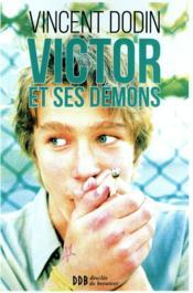Victor et ses démons ; cannabis, alcool et cyberaddictions - Couverture - Format classique