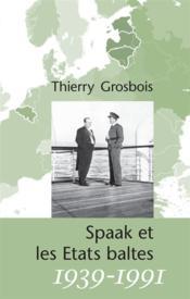 Spaak et les Etats baltes 1939-1991 - Couverture - Format classique