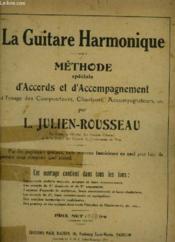 La Guitare Harmonique - Methode Speciale D'Accords Et D'Accompagnement A L'Usage Des Compositeurs, Chanteurs, Accompagnateurs, Etc... - Couverture - Format classique