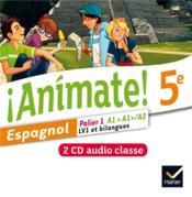 ANIMATE ; espagnol ; 5e ; 2 CD-audio pour la classe (édition 2014) - Couverture - Format classique