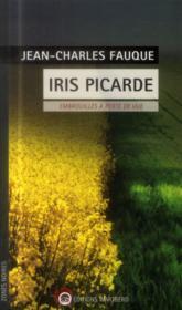 Iris picarde ; embrouilles à perte de vue - Couverture - Format classique