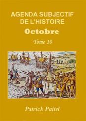 Agenda subjectif de l'histoire t.10 ; octobre - Couverture - Format classique