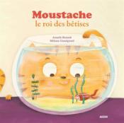 Moustache le roi des bêtises - Couverture - Format classique
