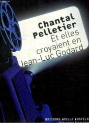 Et elles croyaient en Jean-Luc Godard - Couverture - Format classique