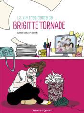 La vie trépidante de Brigitte Tornade - Couverture - Format classique