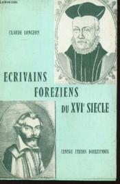 ECRIVAINS FOREZIENS DU XVIe SIECLE - Couverture - Format classique