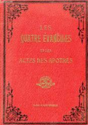 Les Quatre Evangiles Et Les Actes Des Apotres - Couverture - Format classique
