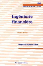 Ingenierie Financiere ; Etudes De Cas - Couverture - Format classique