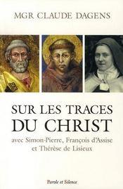 Sur les traces du christ avec simon-pierre, françois d'assise et thérèse de lisieux - Intérieur - Format classique