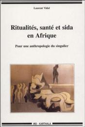 Ritualités, santé et sida en Afrique ; pour une anthropologie du singulier - Couverture - Format classique