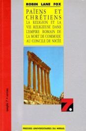 Païens et chrétiens ; la religion et la vie religieuse dans l'Empire romain de la mort de Commode au Concile de Nicée - Couverture - Format classique