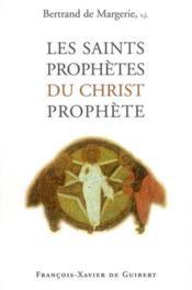 Les saints prophetes du christ prophete - Couverture - Format classique
