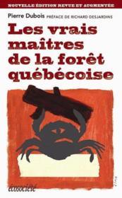 Les vrais maîtres de la forêt québecoise - Couverture - Format classique