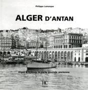Alger d'antan ; Alger à travers la carte postale ancienne - Couverture - Format classique