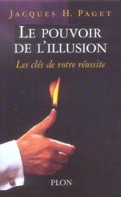 Le pouvoir de l'illusion ; les clés de votre réussite - Intérieur - Format classique