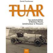 Tuar ; les automobiles d'Adrien Morin, constructeur à Thouars - Couverture - Format classique