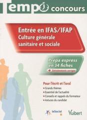 Entrée en IFAS/IFAP ; culture générale sanitaire et sociale ; écrite et orale - Couverture - Format classique