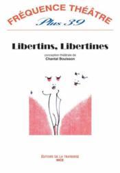 Revue Frequence Theatre Plus N.39 ; Libertins, Libertines - Couverture - Format classique