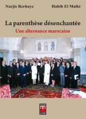 La parenthèse désenchantée ; une alternance marocaine - Couverture - Format classique