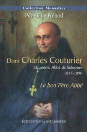 Dom Charles Couturier - Deuxieme Abbe De Solesmes 1817-1890 - Couverture - Format classique