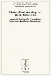 L'interculturel en entreprise: quelles formations? aspects civilisationnels, économiques, historiques, juridiques, linguistiques - Couverture - Format classique