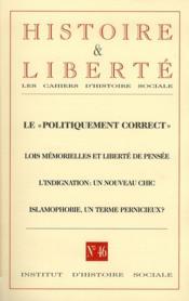 Revue Histoire Et Liberte N.46 ; Le Politiquement Correct - Couverture - Format classique