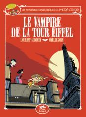 Les aventures fantastiques de Sacré Coeur ; le vampire de la tour Eiffel - Couverture - Format classique